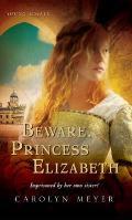 Young Royals Book #2: Beware, Princess Elizabeth: A Young Royals Book