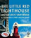 Little Red Lighthouse & the Great Gray Bridge