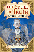 The Skull of Truth: A Magic Shop Book (Magic Shop Books)