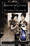 Cecelia & Kate 01 Sorcery & Cecelia or the Enchanted Chocolate Pot