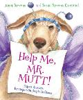Help Me, Mr. Mutt!: Expert Answers for Dogs with People Problems Cover
