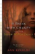 Break With Charity : a Story About the Salem Witch Trials (92 Edition)
