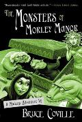 Monsters of Morley Manor A Madcap Adventure