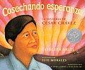 Cosechando Esperanza La Historia de Cesar Chavez Harvesting Hope