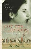 Cast Two Shadows: The American Revolution In The South (Great Episodes) by Ann Rindaldi