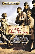 Bloody Jack 02 Curse of the Blue Tattoo Being an Account of the Misadventures of Jacky Faber Midshipman & Fine Lady