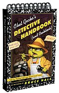 Chet Geckos Detective Handbook & Cookbook Tips for Private Eyes & Snack Food Lovers