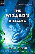 Young Wizards #5: The Wizard's Dilemma Cover