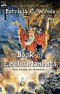 Book Of Enchantments by Patricia C Wrede