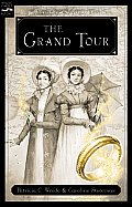 The Grand Tour: Being a Revelation of Matters of High Confidentiality and Greatest Importance, Including Extracts from the Intimate Di