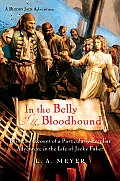 Bloody Jack 04 In the Belly of the Bloodhound Being an Account of a Particularly Peculiar Adventure in the Life of Jacky Faber