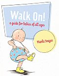 Walk On A Guide for Babies of all Ages