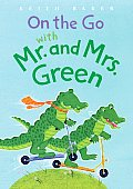 Mr. and Mrs. Green #04: On the Go with Mr. and Mrs. Green Cover