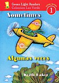 Sometimes/Algunas Veces (Green Light Readers Level 1)