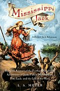 Mississippi Jack: Being an Account of the Further Waterborne Adventures of Jacky Faber, Midshipman, Fine Lady, and the Lily of the West (Bloody Jack Adventures) Cover
