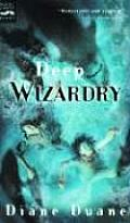 Deep Wizardry (Young Wizards #2)