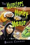Monsters Of Morley Manor A Madcap Adve