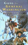 Guns for General Washington: A Story of the American Revolution (Odyssey/Great Episodes Book)