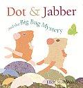 Dot & Jabber & The Big Bug Mystery
