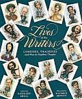 Lives of the Writers Comedies Tragedies & What the Neighbors Thought