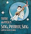 Sing Pierrot Sing A Picture Book In Mime