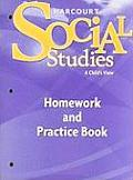 Harcourt Social Studies Homework and Practice Book, Grade 1: A Child's View