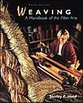 Weaving A Handbook Of The Fiber Arts
