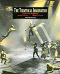 Theatrical Imagination (2ND 97 Edition)