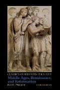 Middle Ages, Renaissance and Reformation: Classics of Western Thought Series, Volume 2, 4th Edition