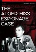 The Alger Hiss Espionage Case