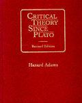 Critical Theory Since Plato (Rev 92 - Old Edition) by Hazard Adams