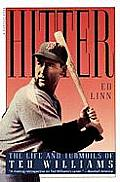 Hitter The Life & Turmoils of Ted Williams