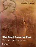 Road From the Past : Traveling Through History in France (94 Edition)
