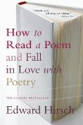 How To Read a Poem and Fall in Love With Poetry (99 Edition)