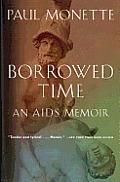 Borrowed Time : an Aids Memoir (88 Edition)