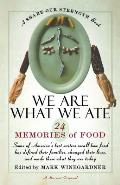 We Are What We Ate : 24 Memories of Food, a Share Our Strength Book (98 Edition)