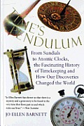 Time's Pendulum : From Sundials To Atomic Clocks, the Fascinating History of Timekeeping and How Our Discoveries Changed the World (98 Edition)