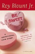 Be Sweet: A Conditional Love Story (Harvest Book) Cover