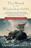 The Wreck of the Whaleship Essex: A Narrative Account by Owen Chase, First Mate