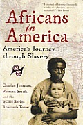 Africans In America: America's Journey Through Slavery (Harvest Book) by Charles Johnson and Patricia Smith