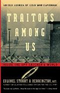 Traitors Among Us : Inside the Spy Catcher's World (99 Edition) Cover