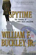 Spytime The Undoing of James Jesus Angleton
