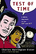Test of Time: A Novel Approach to the SAT and ACT (Harvest Original) Cover