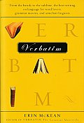 Verbatim From the Bawdy to the Sublime the Best Writing on Language for Word Lovers Grammar Mavens & Armchair Linguists