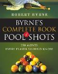 Byrnes Complete Book of Pool Shots 350 Moves Every Player Should Know