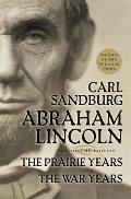 Abraham Lincoln The Prairie Years & the War Years