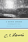 A Mind Awake: An Anthology Of C. S. Lewis by C. S. Lewis
