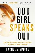 Odd Girl Speaks Out: Girls Write about Bullies, Cliques, Popularity, and Jealousy Cover