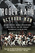 October Men Reggie Jackson George Steinbrenner Billy Martin & the Yankees Miraculous Finish in 1978