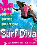 Surf Diva A Girls Guide To Getting Good Waves